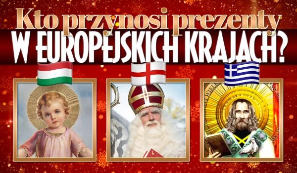 Kto przynosi świąteczne prezenty w tym europejskim kraju?