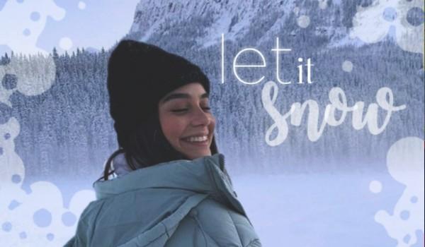 Let it Snow —Part One