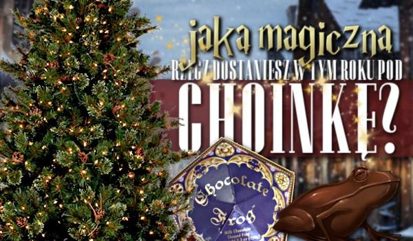Jaką magiczną rzecz dostaniesz w tym roku pod choinkę?