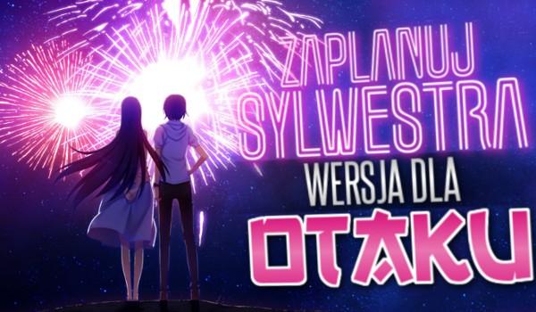Zaplanuj Sylwestra – Wersja dla otaku!