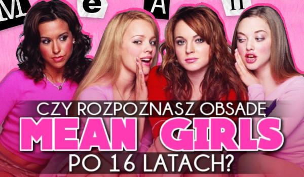 """Czy rozpoznasz obsadę """"Mean Girls"""" po 16 latach?"""