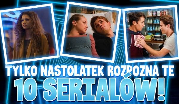 Tylko nastolatek rozpozna te 10 seriali!