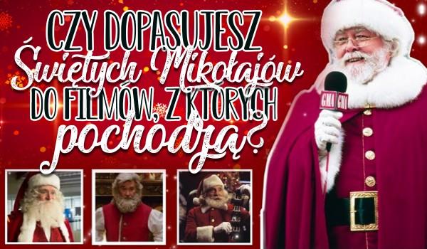 Czy dopasujesz Świętych Mikołajów do filmów, z których pochodzą?