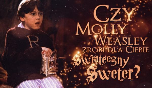 Czy Molly Weasley zrobi dla Ciebie świąteczny sweter?