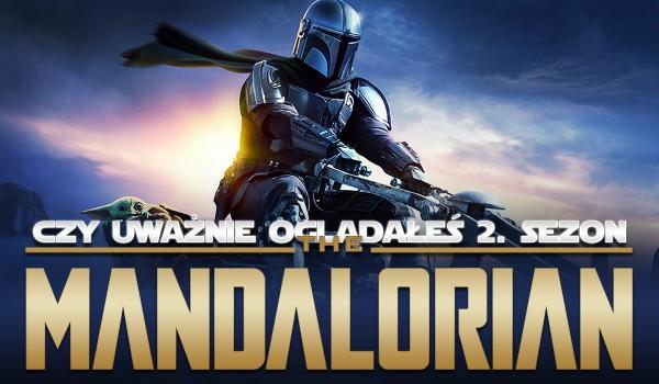 """Czy uważnie oglądałeś 2. sezon serialu """"The Mandalorian""""?"""