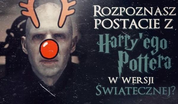 """Rozpoznasz postacie z ,,Harry'ego Pottera"""" w wersji świątecznej?"""