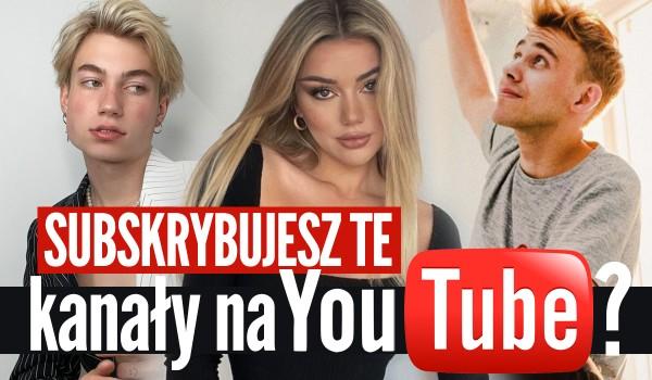 Subskrybujesz te kanały na YouTube? — Głosowanie!