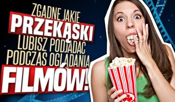 Zgadnę, jakie przekąski lubisz podjadać podczas oglądania filmów!