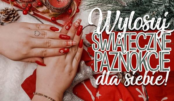 Wylosuj świąteczne paznokcie dla Ciebie!