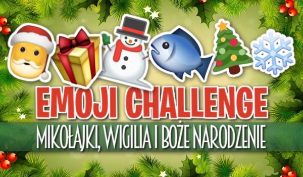 Emoji challange – Mikołajki, Wigilia i Święta Bożego Narodzenia!