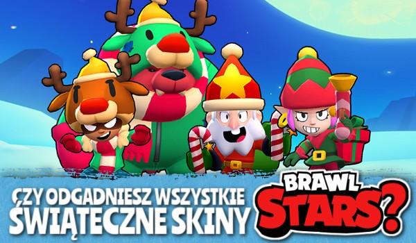 Czy odgadniesz wszystkie świąteczne skiny z Brawl Stars?