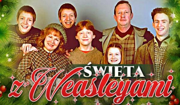 Święta z Weasleyami!