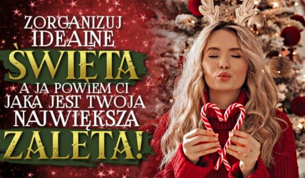 Zorganizuj idealne Święta, a ja powiem Ci, jaka jest Twoja największa zaleta!