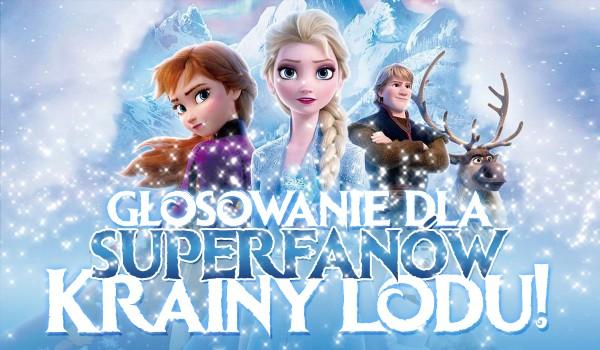 """Głosowanie dla superfanów """"Krainy Lodu""""!"""