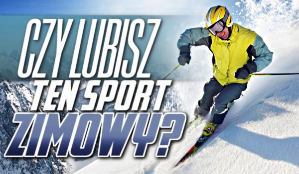 Czy lubisz ten sport zimowy?
