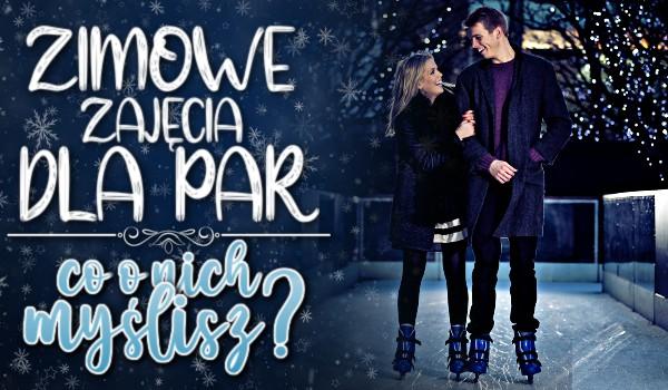 Zimowe zajęcia dla par – Co o nich myślisz?