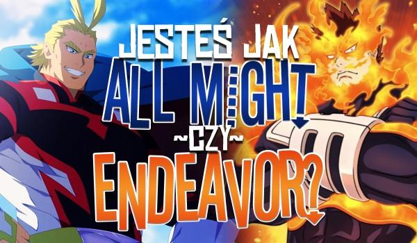 Czy jesteś jak All Might czy Endeavor?