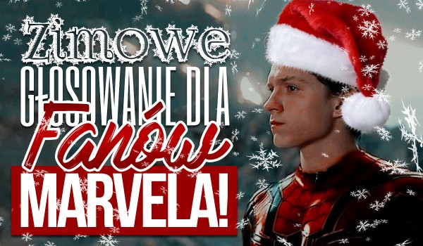 Zimowe głosowanie dla fanów Marvela!