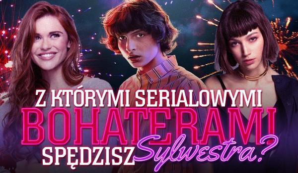 Z jakimi serialowymi bohaterami spędzisz Sylwestra?