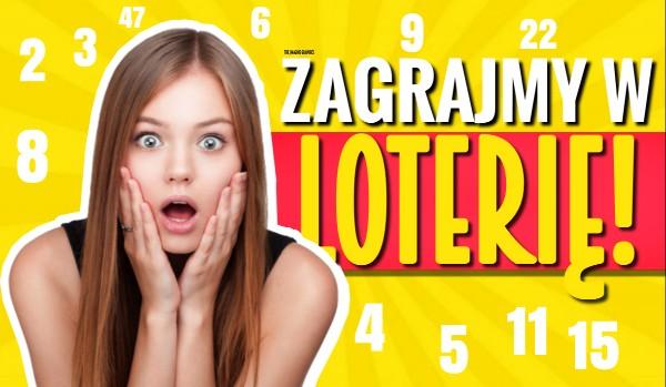Zagrajmy w loterię!