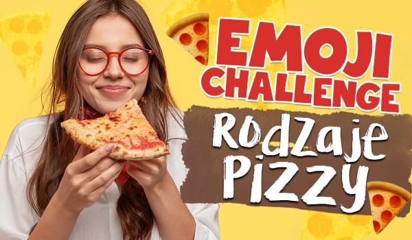 Emoji challenge – Rodzaje pizzy!