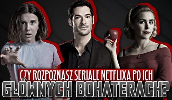Czy rozpoznasz seriale Netflixa po ich głównych bohaterach?