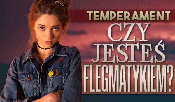 Temperament: Czy jesteś flegmatykiem?