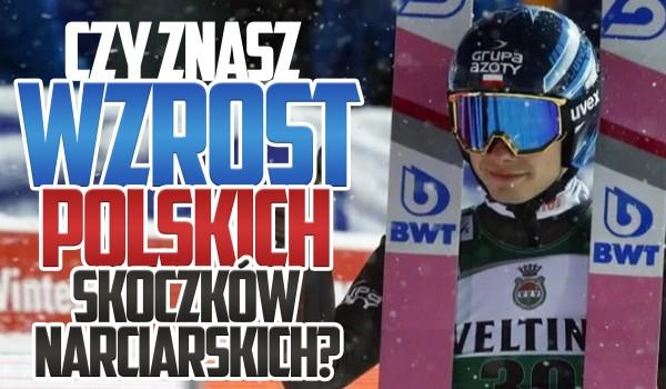 Czy znasz wzrost polskich skoczków narciarskich?