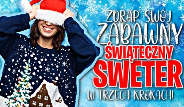 Zdrap swój zabawny świąteczny sweter w trzech krokach!
