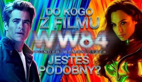 """Kogo przypominasz z """"Wonder Woman 1984""""?"""