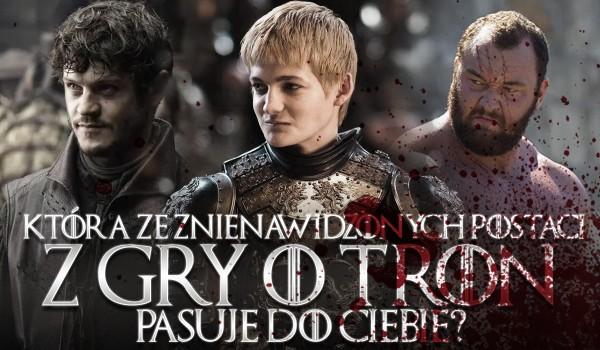 """Która znienawidzona postać z """"Gry o tron"""" do Ciebie pasuje?"""
