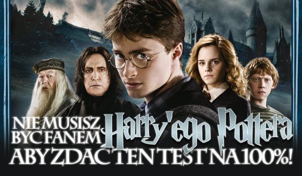 Nie musisz być fanem Harry'ego Pottera, aby zdać ten test na 100%!