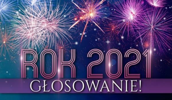 Rok 2021 – Głosowanie!