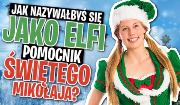 Horoskopquiz: Jak nazywałbyś się jako elfi pomocnik Świętego Mikołaja?