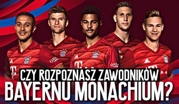Czy rozpoznasz zawodników Bayernu Monachium?
