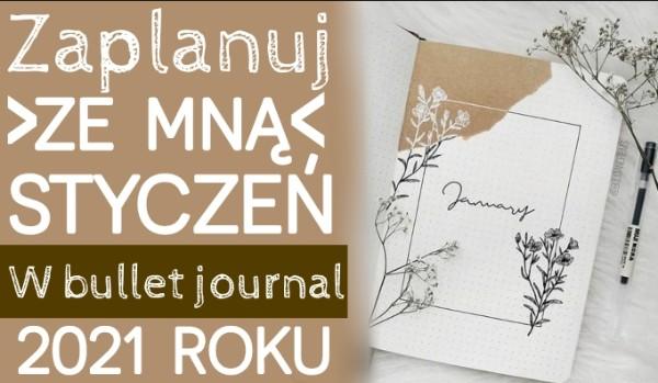 Zaplanuj ze mną styczeń w bullet journalu 2021 roku!