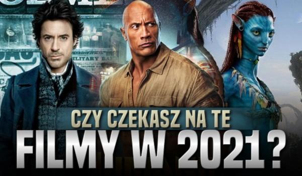Czy czekasz na te filmy w 2021? – Głosowanie!