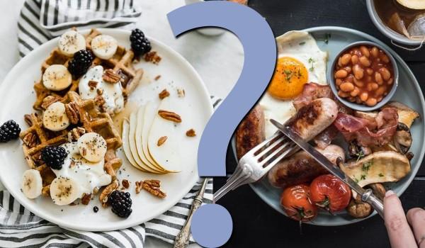 Jakie śniadanie wolisz? Głosowanie