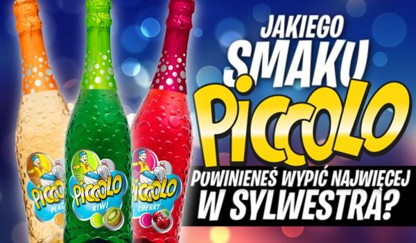Jakiego smaku Piccolo powinieneś wypić najwięcej w Sylwestra?