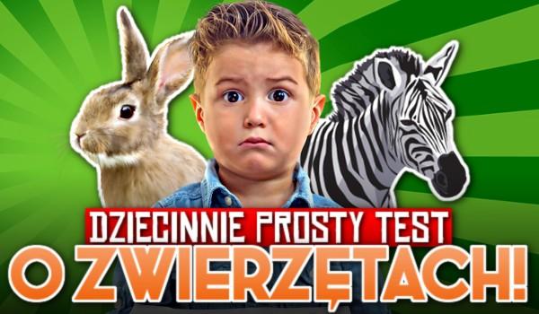 Dziecinnie prosty test o zwierzętach!