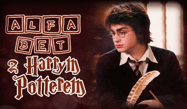 Alfabet z Harrym Potterem!
