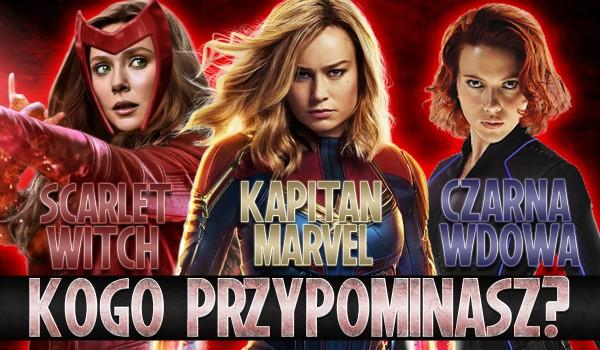 Czarna Wdowa, Kapitan Marvel czy Scarlet Witch? – Którą bohaterkę przypominasz?