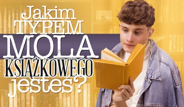 Jakim typem mola książkowego jesteś?