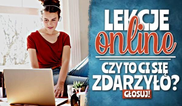 Lekcje online – czy to Ci się zdarzyło?