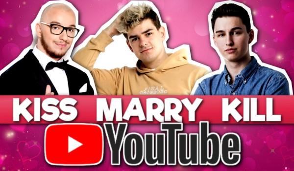 Kiss, marry, kill — YOUTUBE