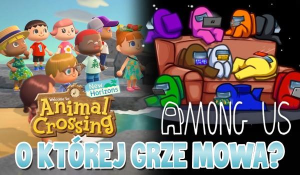 O czym mowa? – Animal Crossing: New Horizons czy Among Us?
