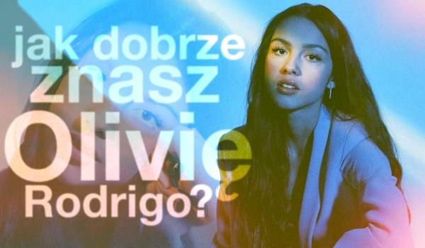 Jak dobrze znasz Olivię Rodrigo?