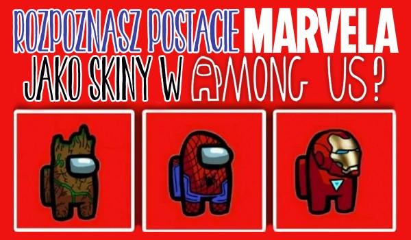 Czy rozpoznasz postacie Marvela jako skiny w Among Us?