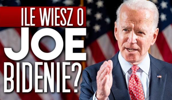 Ile wiesz o Joe Bidenie?