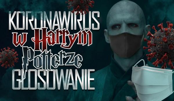 Koronawirus w Harrym Potterze! – Głosowanie!